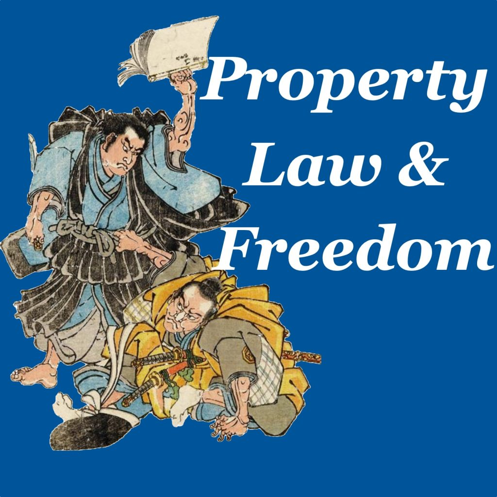 Property, Law & Freedom